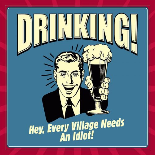 Drinking Village Idiot