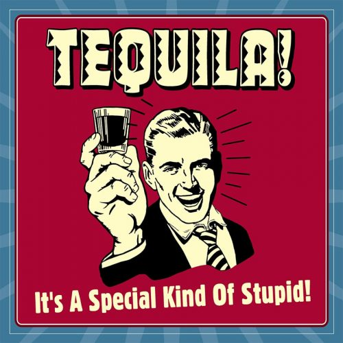 Tequila Stupid