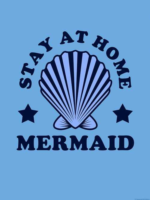 Stay At Home Mermaid